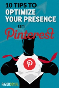 Tips to Optimize Your Presence on Pinterest