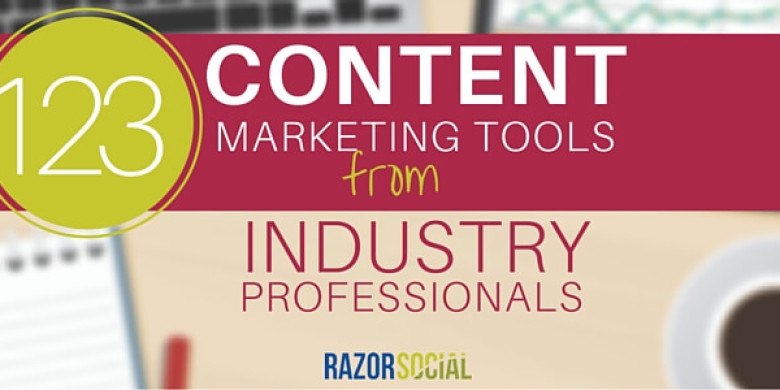 123 Content Marketing Tools from Industry Professionals