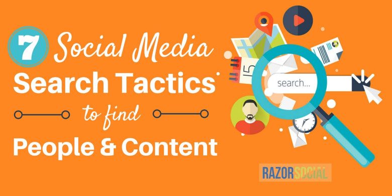 7 Social Media Search Tactics to Find People and Content