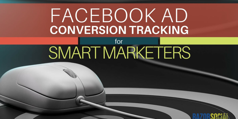 Facebook Ad Conversion Tracking for Smart Marketers