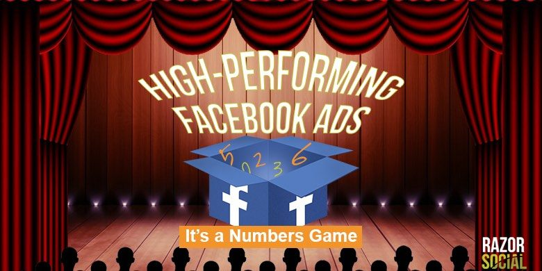 High-Performing Facebook Ads: It's a Numbers Game