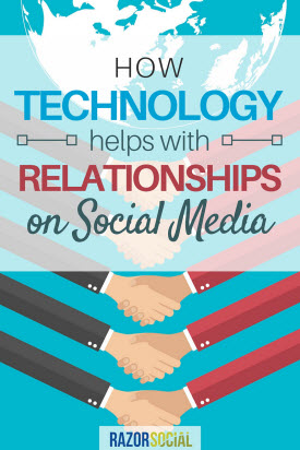 How Technology Helps with Relationships on Social Media