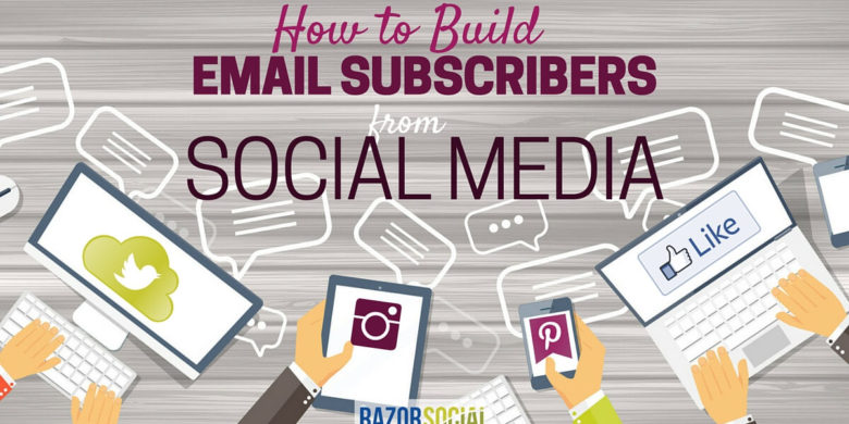 How to build email subscribers from Social Media