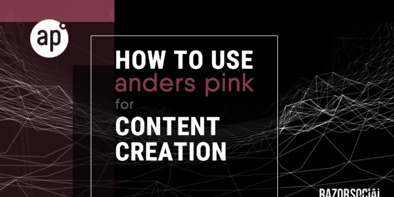 How to Use Anders Pink for Content Curation