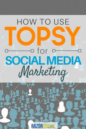 How to Use Topsy for Social Media Marketing