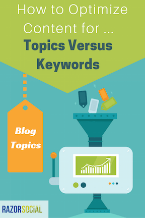 How to optimize content for topics versus keywords 2
