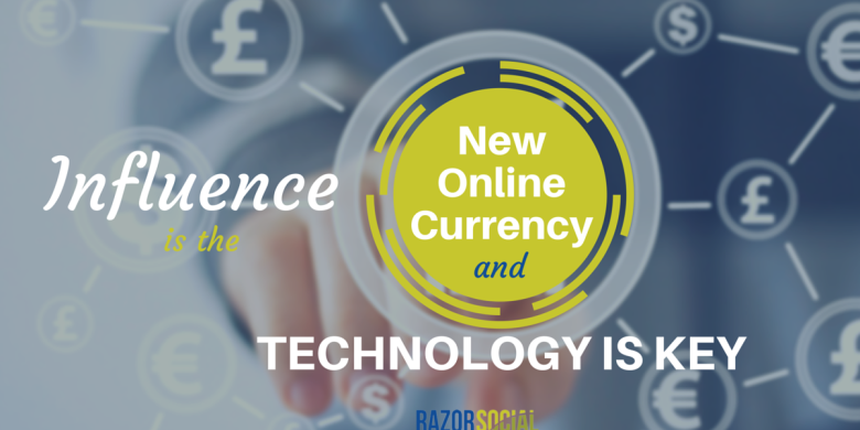 Influence is the New Online Currency and Technology is Key