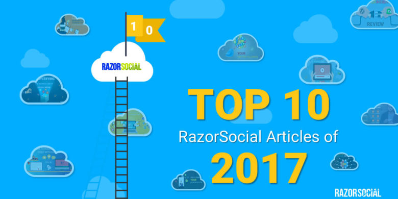 Top 10 RazorSocial Articles of 2017