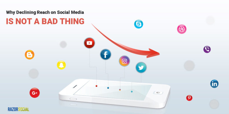 Why Declining Reach on Social Media is Not a Bad Thing
