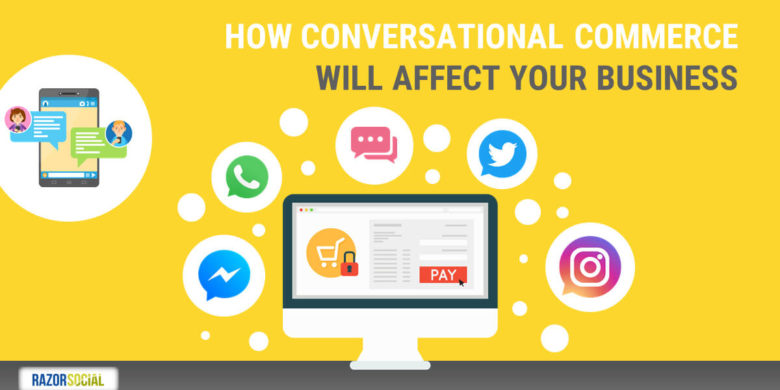 How Conversational Commerce will Affect your Business