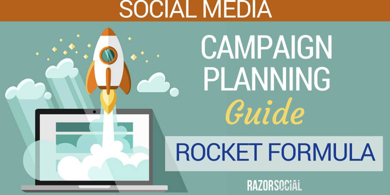 Social Media Campaign Planning Guide – The Rocket Formula