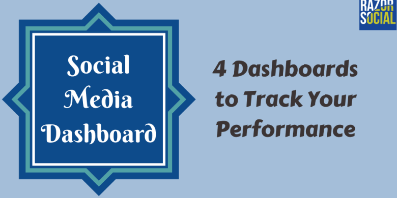 Social Media Dashboard – 4 Tools to Track Your Social Media Performance