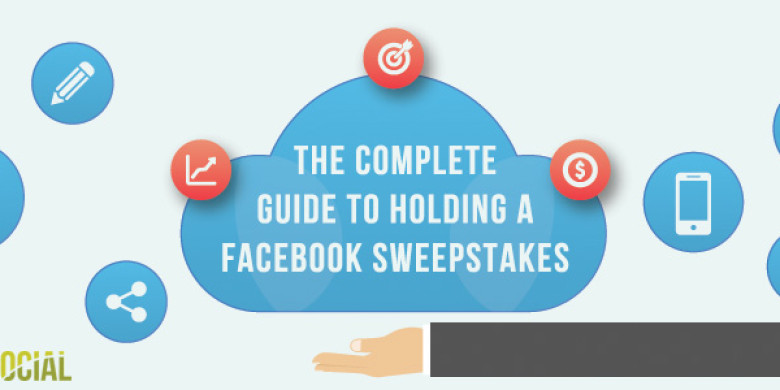 The Complete Guide To Holding A Facebook Sweepstakes
