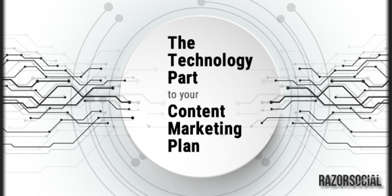 The Technology Part to Your Content Marketing Plan
