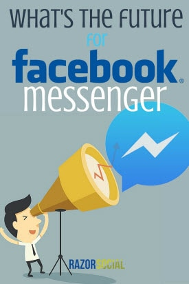 What's the Future Got in Store for Facebook Messenger