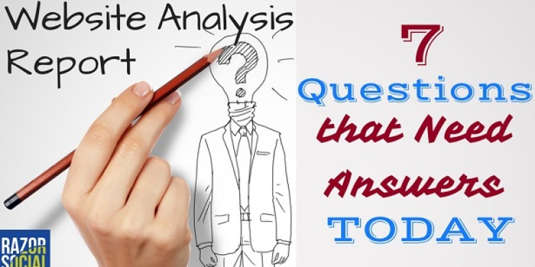 Website Analysis Report: 7 Questions That Need Answers Today