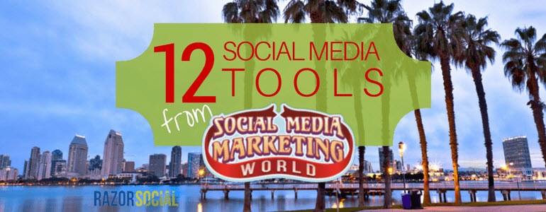 12 Social Media Tools from Social Media Marketing World