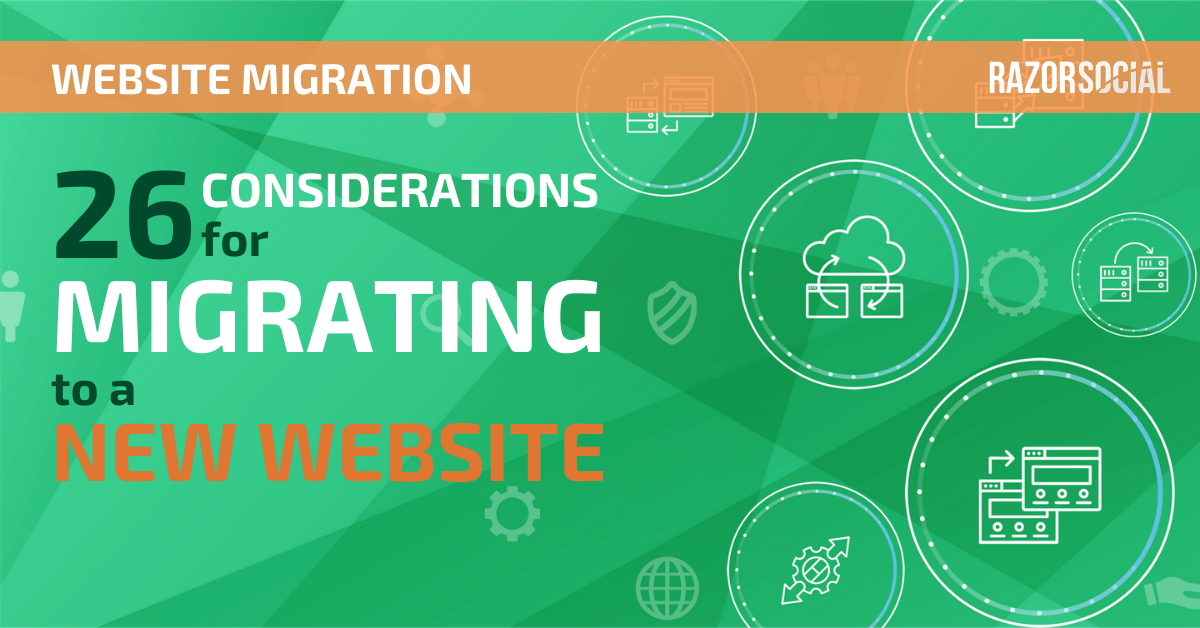Website Migration: 26 Considerations for Migrating to a New Website