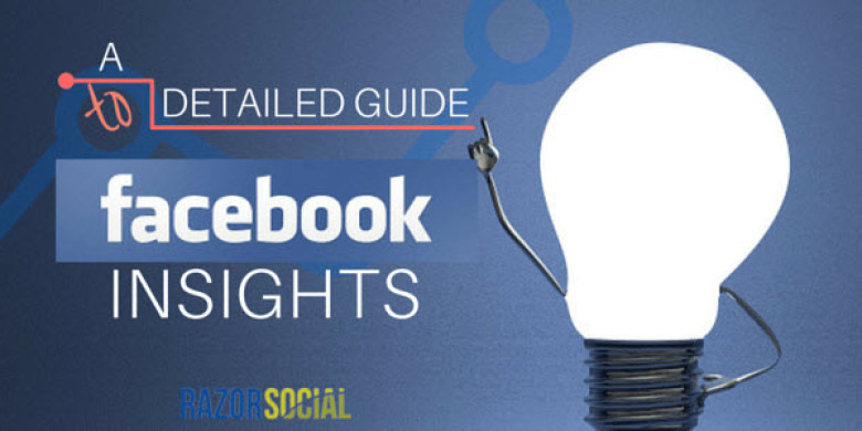 Facebook Insights:  A Detailed Guide to Facebook Analytics
