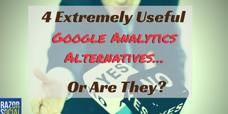 4 Extremely Useful Google Analytics Alternatives… Or Are They?
