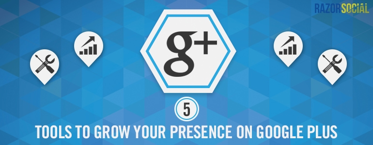 5 Tools to Grow Your Presence on Google Plus