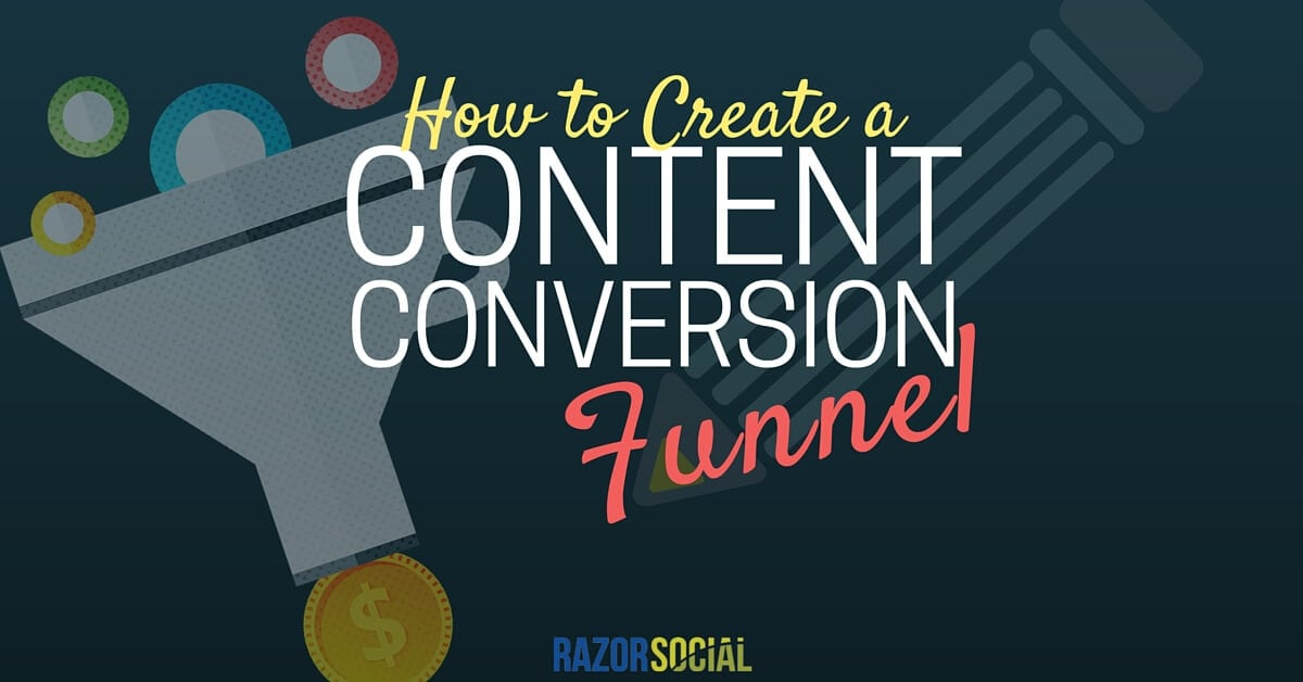 How to Create a Content Conversion Funnel