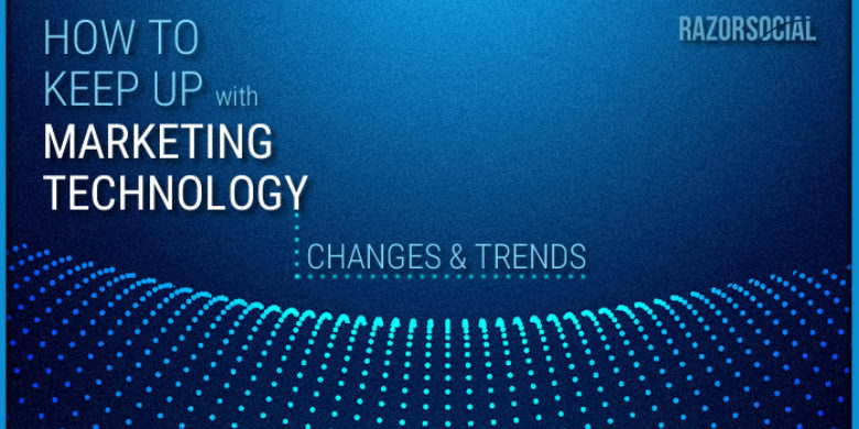 How to Keep up With Marketing Technology Changes