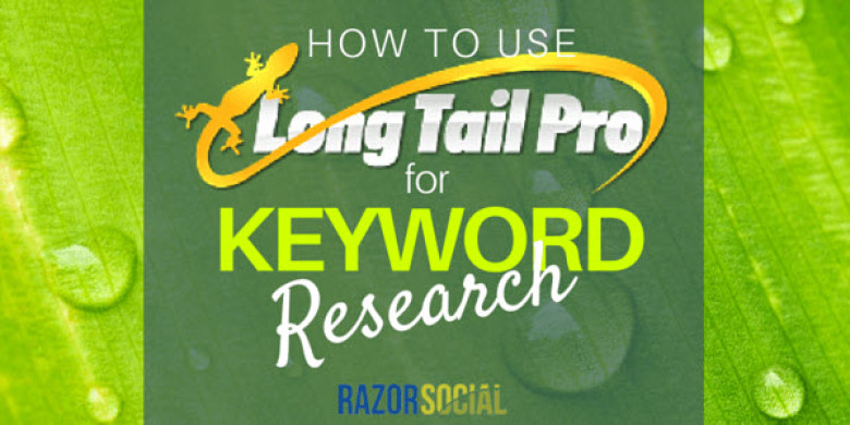 Long Tail Pro – How to use It for Keyword Research