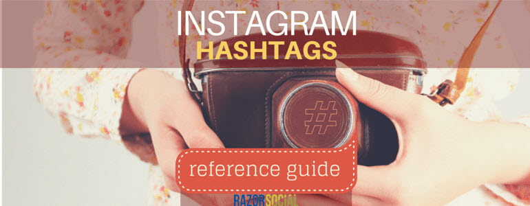 Instagram Hashtags: A Reference Guide