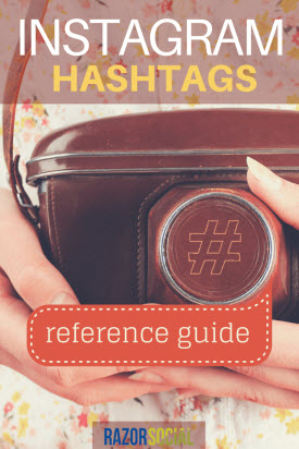 Instagram Hashtags - A Reference Guide