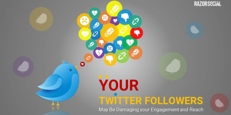 Your Twitter Followers May Be Damaging your Engagement and Reach