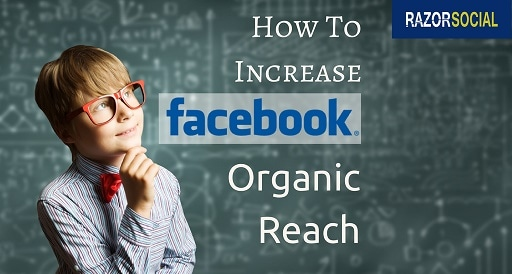 Facebook Organic Reach – How to Increase It ?